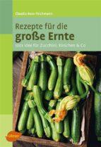 Rezepte für die große Ernte (ebook)