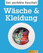 Der perfekte Haushalt: Wäsche & Kleidung (ebook)