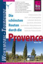 Reise Know-How Wohnmobil-Tourguide Provence: Die schönsten Routen (ebook)