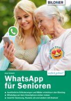 WhatsApp für Senioren: Aktuelle Version - speziell für Samsung u.a. Smartphones mit Android (ebook)