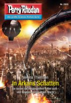 Perry Rhodan 2915: In Arkons Schatten (ebook)