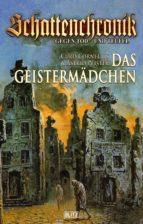 SCHATTENCHRONIK - GEGEN TOD UND TEUFEL - BAND 4 - DAS GEISTERMÄDCHEN