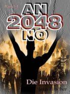 DIE INVASION (ANNO 2048 BD.1)