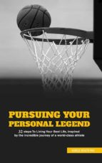 PURSUING YOUR PERSONAL LEGEND