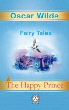 THE HAPPY PRINCE. FAIRY TALES