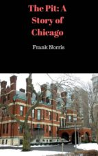 The Pit: A Story of Chicago (ebook)