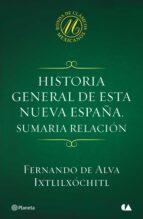 Historia general de esta Nueva España. Sumaria relación (ebook)