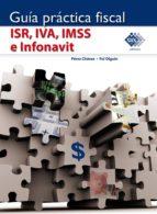 Guía práctica fiscal. ISR, IVA, IMSS e Infonavit 2017 (ebook)