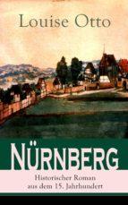 Nürnberg - Historischer Roman aus dem 15. Jahrhundert (Vollständige Ausgabe) (ebook)