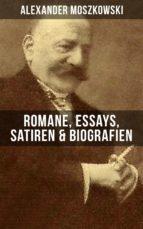 Alexander Moszkowski: Romane, Essays, Satiren & Biografien (ebook)