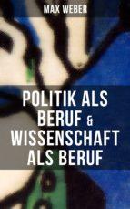 Max Weber: Politik als Beruf & Wissenschaft als Beruf (ebook)