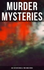 MURDER MYSTERIES: 350+ Detective Novels & True Crime Stories (ebook)