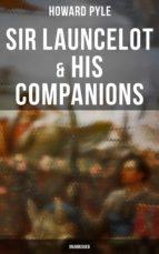 Sir Launcelot & His Companions (Unabridged) (ebook)