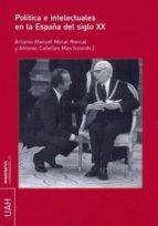 Política e intelectuales en la España del S.XX (ebook)