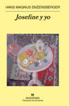 JOSEFINE Y YO