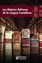 Los mejores refranes de la lengua castellana (ebook)