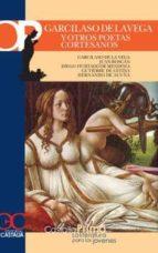 Garcilaso de la Vega y otros poetas