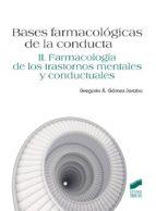 Bases farmacológicas de la conducta. Farmacología de los trastornos mentales y conductuales (ebook)