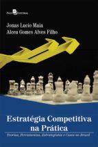 Estratégia competitiva na prática (ebook)