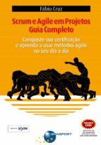 Scrum e Agile em Projetos - Guia Completo (ebook)