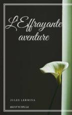 L'Effrayante aventure (ebook)