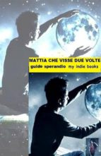 Mattia che visse due volte (ebook)