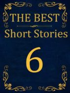 The Best Short Stories - 6 RECONSTRUCTED PRINT (ebook)