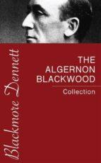 The Algernon Blackwood Collection (ebook)