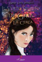 Il volto segreto di Gaia. La Cerca (ebook)