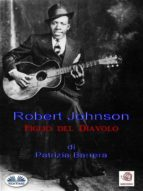 Robert Johnson Figlio del Diavolo (ebook)