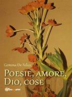Poesie, amore, Dio, cose (ebook)