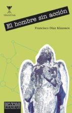 El hombre sin acción (ebook)