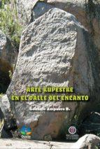 Arte rupestre en el Valle del Encanto / 2a Edición (ebook)