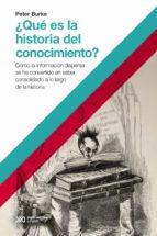 ¿Qué es la historia del conocimiento?: Cómo la información dispersa se ha convertido en saber consolidado a lo largo de la historia (ebook)