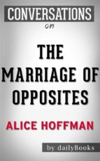 The Marriage of Opposites: A Novel by Alice Hoffman   Conversation Starters