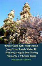 Kisah Masjid Kobe Dari Jepang Yang Tetap Kokoh Walau Di Hantam Serangan Bom Perang Dunia Ke-2 & Gempa Bumi (ebook)