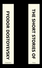 The Short Stories of Fyodor Dostoyevsky (ebook)