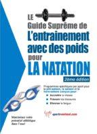 Le guide suprême de l'entrainement avec des poids pour la natation (ebook)