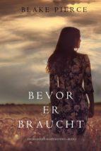 Bevor Er Braucht (Ein Mackenzie White Mysterie—Buch 5) (ebook)