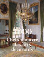 1000 CHEF-D'?UVRE DES ARTS DÉCORATIFS