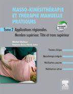 Masso-kinésithérapie et thérapie manuelle pratiques - Tome 2 (ebook)