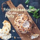 FRISCHKÄSEKUGELN FÜR DIE PARTY -