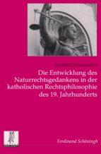 DIE ENTWICKLUNG DES NATURRECHTSGEDANKENS IN DER KATHOLISCHEN RECHTSPHILOSOPHIE DES 19. JAHRHUNDERTS