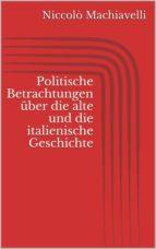 Politische Betrachtungen über die alte und die italienische Geschichte (ebook)