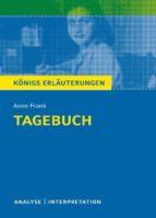 Tagebuch von Anne Frank. Textanalyse und Interpretation mit ausführlicher Inhaltsangabe und Abituraufgaben mit Lösungen. (ebook)