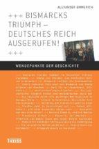Bismarcks Triumph – Deutsches Reich ausgerufen! (ebook)