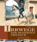 Irrwege der modernen Dressur (ebook)