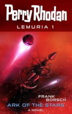 PERRY RHODAN LEMURIA 1: ARK OF THE STARS