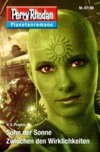 Planetenroman 87 + 88: Sohn der Sonne / Zwischen den Wirklichkeiten (ebook)
