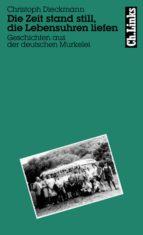 Die Zeit stand still, die Lebensuhren liefen (ebook)